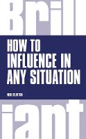 How to Influence in any situation - Brilliant Business (Paperback)