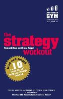 The Strategy Workout: The 10 tried-and-tested steps that will build your strategic thinking skills (Paperback)