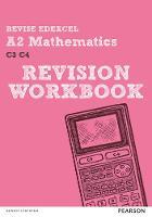 Revise Edexcel A2 Mathematics Revision Workbook - REVISE Edexcel GCE Maths (Paperback)