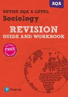Pearson REVISE AQA A level Sociology Revision Guide and Workbook: (with free online Revision Guide and Workbook) for home learning, 2021 assessments and 2022 exams - REVISE AS/A level AQA Sociology