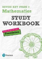 Revise Key Stage 3 Mathematics Foundation Study Workbook
