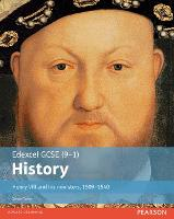 Edexcel GCSE (9-1) History Henry VIII and his ministers, 1509-1540 Student Book - EDEXCEL GCSE HISTORY (9-1) (Paperback)