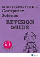 Revise Edexcel GCSE (9-1) Computer Science Revision Guide