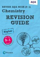 Revise AQA GCSE Chemistry Higher Revision Guide