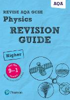 Revise AQA GCSE (9-1) Physics Higher Revision Guide: (with free online edition) - Revise AQA GCSE Science 16
