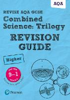 Revise AQA GCSE Combined Science: Trilogy Higher Revision Guide: (with free online edition) - Revise AQA GCSE Science 16