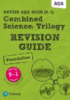 Revise AQA GCSE Combined Science: Trilogy Foundation Revision Guide: (with free online edition) - Revise AQA GCSE Science 16
