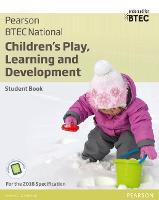 BTEC National Children's Play, Learning and Development Student Book