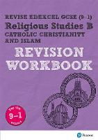 Pearson REVISE Edexcel GCSE (9-1) Religious Studies, Catholic Christianity & Islam Revision Workbook: for home learning, 2021 assessments and 2022 exams - Revise Edexcel GCSE Religious Studies 16 (Paperback)