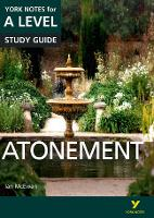 Atonement: York Notes for A-level: everything you need to catch up, study and prepare for 2021 assessments and 2022 exams - York Notes (Paperback)