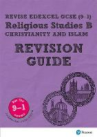 Pearson REVISE Edexcel GCSE (9-1) Religious Studies, Christianity & Islam Revision Guide: (with free online Revision Guide) for home learning, 2021 assessments and 2022 exams - Revise Edexcel GCSE Religious Studies 16