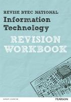 Revise BTEC National Information Technology Revision Workbook - REVISE BTEC Nationals in IT (Paperback)