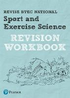 Pearson REVISE BTEC National Sport and Exercise Science Revision Workbook: for home learning, 2021 assessments and 2022 exams - REVISE BTEC Nationals in Sport and Exercise Science (Paperback)