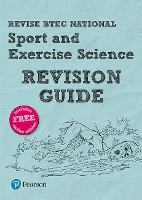 Pearson REVISE BTEC National Sport and Exercise Science Revision Guide: (with free online Revision Guide) for home learning, 2021 assessments and 2022 exams - REVISE BTEC Nationals in Sport and Exercise Science