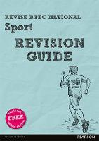 Revise BTEC National Sport Revision Guide: (with free online edition) - REVISE BTEC Nationals in Sport