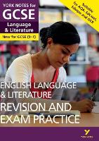 York Notes for GCSE (9-1): English Language & Literature REVISION AND EXAM PRACTICE GUIDE - Everything you need to catch up, study and prepare for 2021 assessments and 2022 exams - York Notes (Paperback)