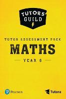 Tutors' Guild Year Six Mathematics Tutor Assessment Pack - Tutors' Guild