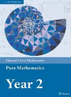 Edexcel A level Mathematics Pure Mathematics Year 2 Textbook + e-book