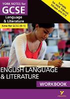 English Language and Literature Workbook: York Notes for GCSE (9-1) - York Notes (Paperback)