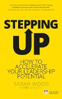 Stepping Up: How to accelerate your leadership potential (Paperback)
