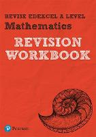 Revise Edexcel A level Mathematics Revision Workbook: for the 2017 qualifications - REVISE Edexcel GCE Maths 2017 (Paperback)