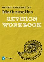 Revise Edexcel AS Mathematics Revision Workbook: for the 2017 qualifications - REVISE Edexcel GCE Maths 2017 (Paperback)