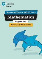 Pearson REVISE Edexcel GCSE (9-1) Maths Higher Revision Workbook
