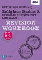 Pearson REVISE AQA GCSE (9-1) Religious Studies Catholic Christianity & Islam Revision Workbook: for home learning, 2021 assessments and 2022 exams - REVISE AQA GCSE RS 2016 (Paperback)