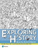 Exploring History Student Book 1: Monarchs, Monks and Migrants - Exploring History (Paperback)