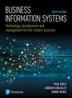 Business Information Systems: Technology, Development and Management for the Modern Business (Paperback)