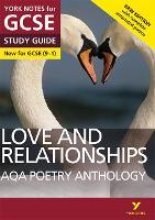 York Notes for GCSE (9-1): Love and Relationships AQA Anthology STUDY GUIDE - Everything you need to catch up, study and prepare for 2021 assessments and 2022 exams: Second edition - York Notes (Paperback)