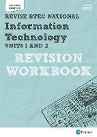 Revise BTEC National Information Technology Units 1 and 2 Revision Workbook: Edition 2 - REVISE BTEC Nationals in IT (Paperback)