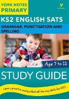 English SATs Grammar, Punctuation and Spelling Study Guide: York Notes for KS2