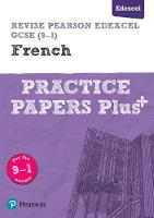 Pearson REVISE Edexcel GCSE (9-1) French Practice Papers Plus for home learning, 2021 assessments and 2022 exams - Revise Edexcel GCSE Modern Languages 16 (Paperback)