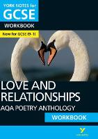 York Notes for GCSE (9-1): Love and Relationships AQA Anthology WORKBOOK - The ideal way to catch up, test your knowledge and feel ready for 2021 assessments and 2022 exams - York Notes (Paperback)