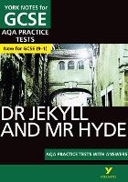 York Notes for AQA GCSE (9-1): Dr Jekyll and Mr Hyde PRACTICE TESTS - The best way to practise and feel ready for 2021 assessments and 2022 exams - York Notes (Paperback)