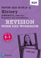 Revise AQA GCSE (9-1) History America, 1840-1895: Expansion and consolidation Revision Guide and Workbook: includes free online edition - REVISE AQA GCSE History 2016