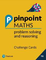 Year 6 Problem Solving and Reasoning Challenge Cards Pack: Y6 Problem Solving and Reasoning Pk - Pinpoint