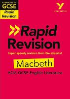 York Notes for AQA GCSE (9-1) Rapid Revision: Macbeth - Catch up, revise and be ready for 2021 assessments and 2022 exams