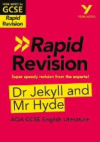 York Notes for AQA GCSE (9-1) Rapid Revision: Dr Jekyll and Mr Hyde - Catch up, revise and be ready for 2021 assessments and 2022 exams - York Notes (Paperback)