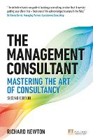 The Management Consultant: Mastering the Art of Consultancy - Financial Times Series (Paperback)