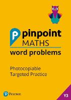 Pinpoint Maths Word Problems Year 3 Teacher Book: Photocopiable Targeted Practice - Pinpoint