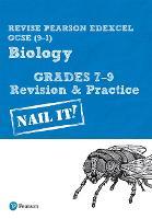 Revise Pearson Edexcel GCSE (9-1) Biology Grades 7-9 Revision & Practice: Nail it! - Revise Edexcel GCSE Science 16 (Spiral bound)