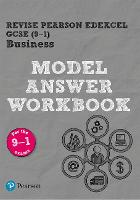 Pearson REVISE Edexcel GCSE (9-1) Business Model Answer Workbook for home learning, 2021 assessments and 2022 exams: for the 2016 specification - REVISE Edexcel GCSE Business 2017 (Paperback)