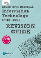 Revise BTEC National Information Technology Revision Guide: Third edition - REVISE BTEC Nationals in IT