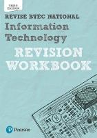 Revise BTEC National Information Technology Revision Workbook: Third edition - REVISE BTEC Nationals in IT (Paperback)