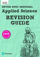 Revise BTEC National Applied Science Revision Guide (Second edition): Second edition - REVISE BTEC Nationals in Applied Science