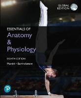 Essentials of Anatomy & Physiology plus Pearson MasteringChemistry with Pearson eText, Global Edition
