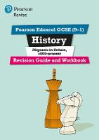 Pearson Edexcel GCSE (9-1) History Migrants in Britain, c.800-present Revision Guide and Workbook - Revise Edexcel GCSE History 16