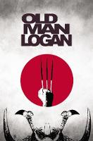 Wolverine: Old Man Logan Vol. 3: The Last Ronin (Paperback)
